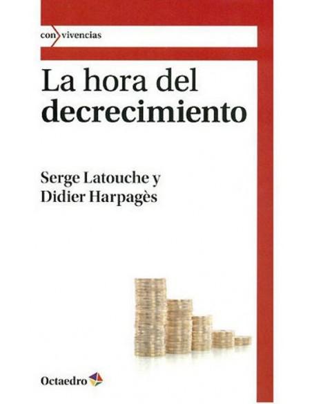 La hora del decrecimiento - Didier Harpagès, Serge Latouche