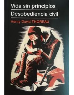 Vida sin principios / Desobediencia civil
