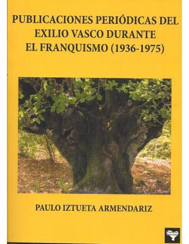 Publicaciones periódicas del exilio vasco durante el franquismo (1936-1975)