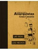 Federación de Anarquistas Gran Canaria. Las ideas. Los hechos.