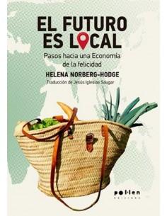 El futuro es local. Pasos hacia una economía de la felicidad