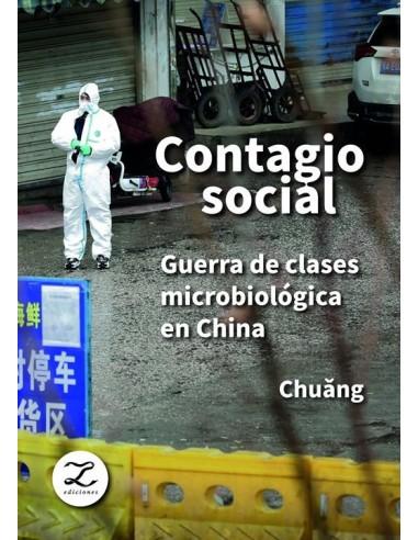 Contagio social. Guerra de clases microbiológica en China