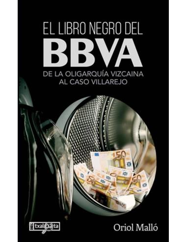 El libro negro del BBVA. De la oligarquía vizcaina al caso Villarejo