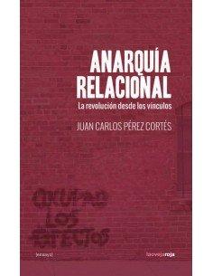 Anarquía relacional. La revolución desde los vínculos