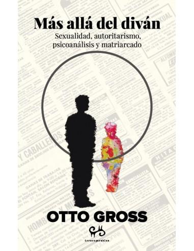 Más allá del diván. Sexualidad, autoritarismo, psiconálisis y matriarcado.