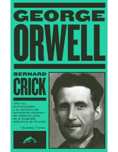 George Orwell. La biografía
