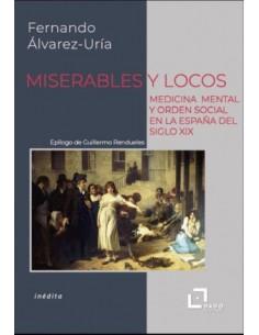 Miserables y locos. Medicina mental y orden social en la España del S.XIX