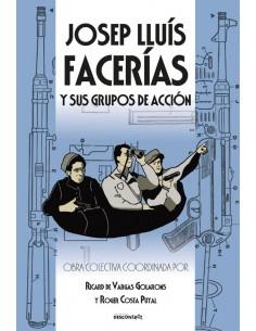 Josep Lluís Facerías y sus grupos de acción