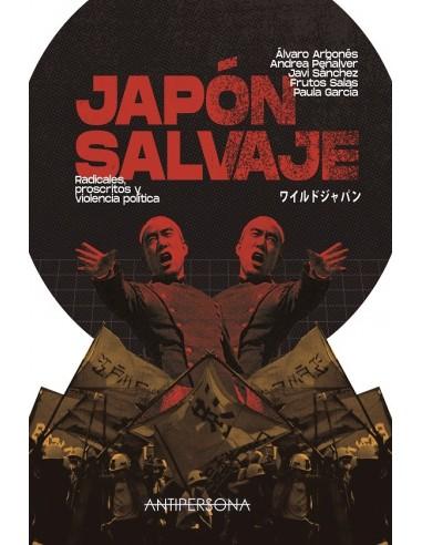 Japón salvaje. Radicales, proscritos y violencia política