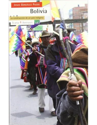 Bolivia: La Construccion de Un Pais Indigena