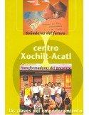Centro Xochilt Acatl: Soñadoras del futuro, Transformadoras del presente / Las claves del empoderamiento