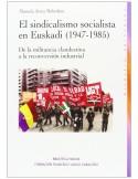 El sindicalismo socialista en Euskadi (1947 -1985)
