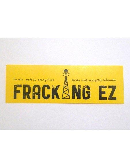 Pegatina/eranskailu Fracking ez