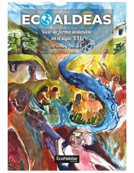 Ecoaldeas: Vivir de manera sostenible en el Siglo XXI