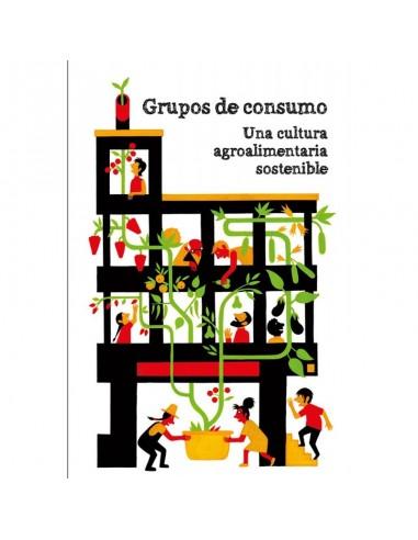 Grupos de consumo - Una cultura agroalimentaria sostenible