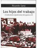 Los Hijos del Trabajo El sindicalismo español antes de la Guerra Civil