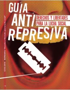 Guía Anti Represiva -Derechos y libertades para la lucha social