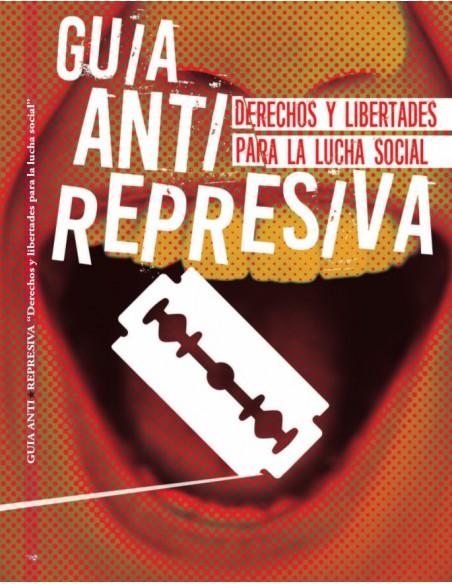 Guía Anti Represiva - Derechos y libertades para la lucha social