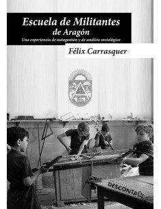 La escuela de militantes de Aragón. Una experiencia de autogestión y de análisis sociológico