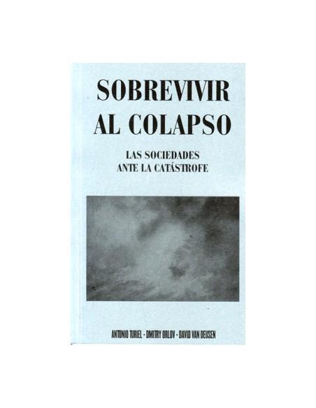 SOBREVIVIR AL COLAPSO / Las sociedades ante la catástrofe