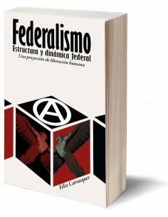 Federalismo. Estructura y dinámica federal. Una proyección de liberación humana