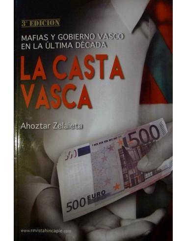 La casta vasca. Mafias y gobierno vasco en la última década