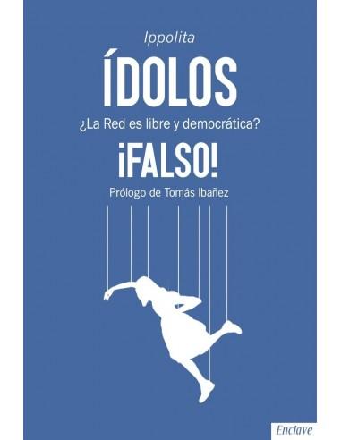 Ídolos - ¿La Red es libre y democrática?