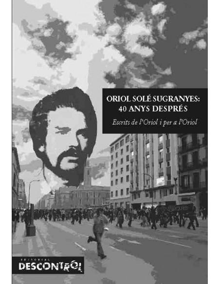 Oriol Solé Sugranyes 40 años despúes