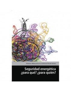 Seguridad Energética ¿para qué? ¿para quién?